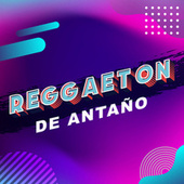 Reggaeton de Antaño von Various Artists