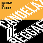 Candelazos de Reggaeton von Various Artists
