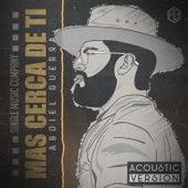 Mas Cerca de Ti (Acoustic) von Abdiel Guerra