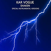 Shaken (Special Instrumental Versions) by Kar Vogue