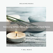Relieving White Noise Selection For Hard Relax de Water Sound Natural White Noise