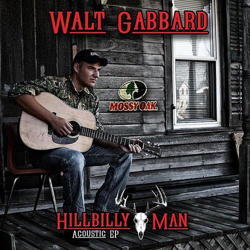 Hillbilly Man Acoustic EP by Walt Gabbard