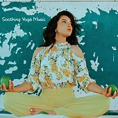 Soothing Yoga Music by Yoga Tribe