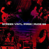 Screen Vinyl Image / Rude 66 by Screen Vinyl Image