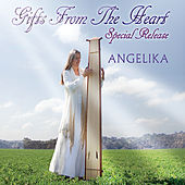 Gifts from the Heart (Special Release) by Angelika