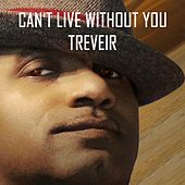 Can't Live Without You von Treveir