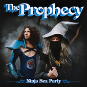 The Prophecy by Ninja Sex Party