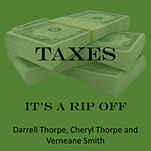 Taxes It's a Rip off by Darrell Thorpe