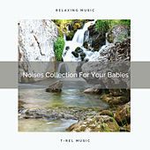 Noises Collection For Your Babies de Water Sound Natural White Noise