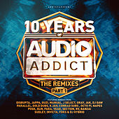10 Years Of Audio Addict Records - The Remixes (Part 1) by Various Artists