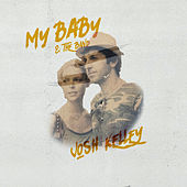 My Baby & The Band by Josh Kelley