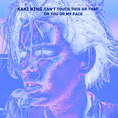 Can't Touch This or That or You or My Face by Kaki King