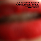 Ambient Translations of The Cure by Ambient Light Orchestra
