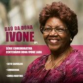 Baú da Dona Ivone, Ep 1 de Various Artists