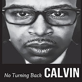 No Turning Back by Calvin