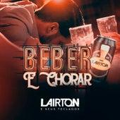 Beber e Chorar von Lairton e Seus Teclados