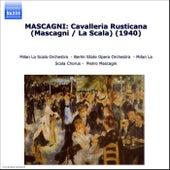 Mascagni: Cavalleria Rusticana (Mascagni / La Scala) (1940) by Various Artists