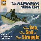 Almanac Singers: The Sea, The Soil And The Struggle (1941-1942) by Various Artists