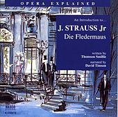 Opera Explained: Strauss - Die Fledermaus (Smillie) by David Timson
