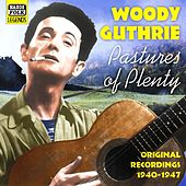 Guthrie, Woody: Pastures of Plenty (1940-1947) by Various Artists