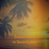 Sixteen Miles to Seven Lakes von The Warner Bros. Studio Orchestra, Ella Mae Morse, Jim Reeves, Les Baxter, Marty Robbins, Franz Waxman, Edmundo Ros