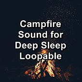 Campfire Sound for Deep Sleep Loopable by Christmas Music