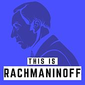 This is Rachmaninoff by Various Artists