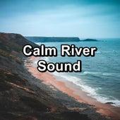 Calm River Sound von Deep Sleep Relaxation