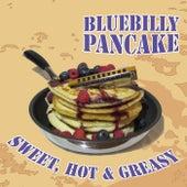Sweet, Hot & Greasy by Bluebilly Pancake