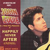 Happily Never After by John Eddie