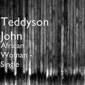African Woman - Single by Teddyson John
