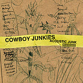 Acoustic Junk (Limited Edition) by Cowboy Junkies