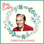 Bing Crosby - Christmas Songs von Bing Crosby