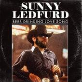 Beer Drinking Love Song by Sunny Ledfurd