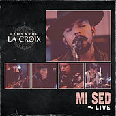 Mi Sed (Live) de Leonardo La Croix