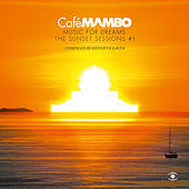 Café Mambo, Music For Dreams: The Sunset Sessions, Vol. 1 von Kenneth Bager