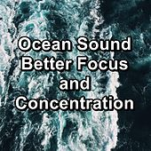 Ocean Sound Better Focus and Concentration von Meditation Relaxation Club