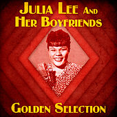 Golden Selection (Remastered) de Julia Lee & Her Boyfriends