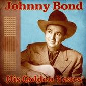His Golden Years (Remastered) von Johnny Bond