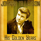 His Golden Years (Remastered) by Johnny Tillotson