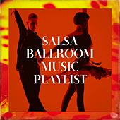 Salsa Ballroom Music Playlist von Salsa All Stars, Salsa, The Latin Kings