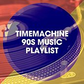 Timemachine 90S Music Playlist by Graham Blvd, Countdown Singers, Regina Avenue, Bling Bling Bros, 2Glory, CDM Project, MoodBlast, Fresh Beat MCs, 2 Steps Up, Color Boost, Movie Sounds Unlimited, Blue Fashion, Starlite Singers, Chateau Pop, Basement Beatmix, The Blue Rubatos