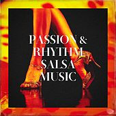 Passion & Rhythm Salsa Music von Salsa Music Hits All Stars, Los Latinos Románticos, Salsa Passion