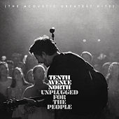 Unplugged for the People (The Acoustic Greatest Hits) de Tenth Avenue North