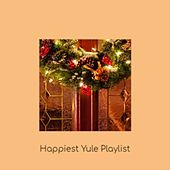 Happiest Yule Playlist by Harry Simeone, Bobby Sherman, The Royal Guardsmen, Robin Sisters, Gigi, The Drifters, Glen Campbell, Lou Monte, Showaddywaddy, Denny Chew