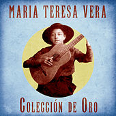 Colección de Oro (Remastered) by Maria Teresa Vera