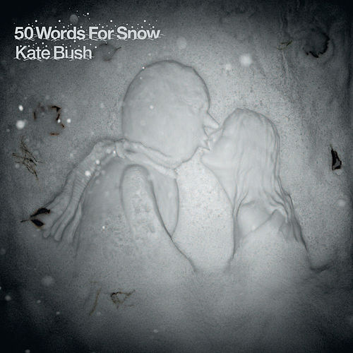 50 Words For Snow by Kate Bush