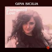 Unrequited Love de Gina Sicilia