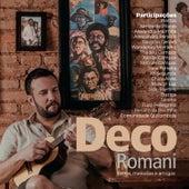 Letras, Melodias e Amigos de Deco Romani