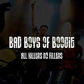Bad Boys of Boogie - All Killers No Fillers de Bad Boys of Boogie